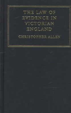 The Law of Evidence in Victorian England (Hardcover)