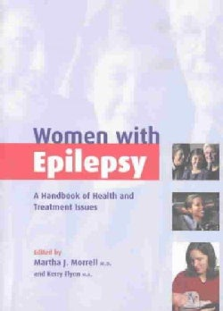 Women With Epilepsy: A Handbook of Health and Treatment Issues (Paperback)