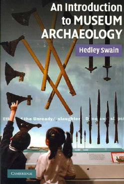 An Introduction to Museum Archaeology (Paperback)