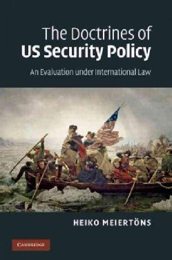 The Doctrines of US Security Policy: An Evaluation Under International Law (Hardcover)