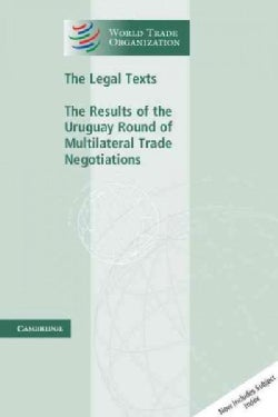 The Legal Texts: The Results of the Uruguay Round of Multilateral Trade Negotiations (Paperback)