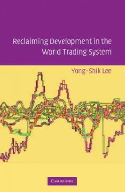 Reclaiming Development in the World Trading System (Hardcover)
