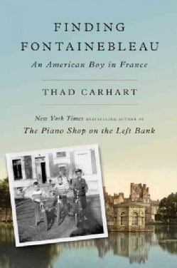 Finding Fontainebleau: An American Boy in France (Hardcover)