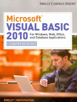 Microsoft Visual Basic 2010: For Windows, Web, Office, and Database Applications: Comprehensive (Paperback)