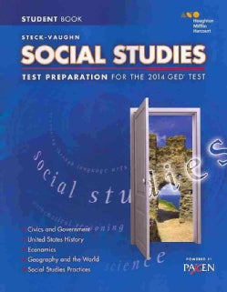 Steck-Vaughn Social Studies: Test Preparation for the 2014 Ged Test (Paperback)
