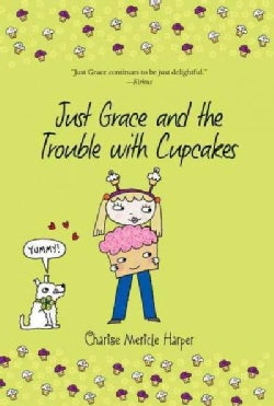 Just Grace and the Trouble With Cupcakes (Paperback)