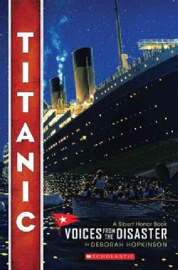 Titanic: Voices from the Disaster (Paperback)