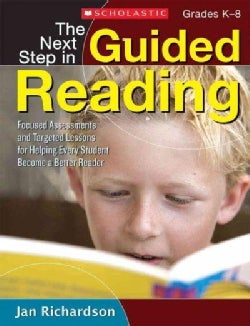 The Next Step in Guided Reading: Focused Assessments and Targeted Lessons for Helping Every Student Become a Bett... (Paperback)