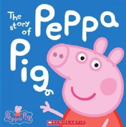 The Story of Peppa Pig (Hardcover)