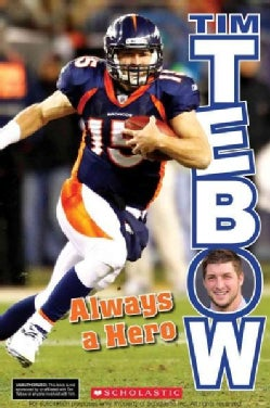 Tim Tebow: Always a Hero (Paperback)