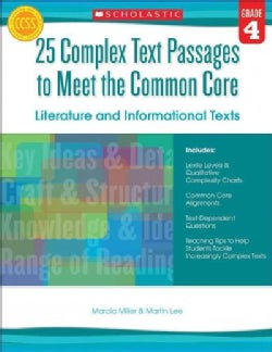 25 Complex Text Passages to Meet the Common Core: Literature and Informational Texts: Grade 4 (Paperback)