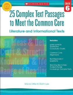 25 Complex Text Passages to Meet the Common Core, Grade 6: Literature and Informational Texts (Paperback)