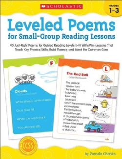 Leveled Poems for Small-Group Reading Lessons, Grades 1-3: 40 Just-Right Poems for Guided Reading Levels E-N With... (Paperback)