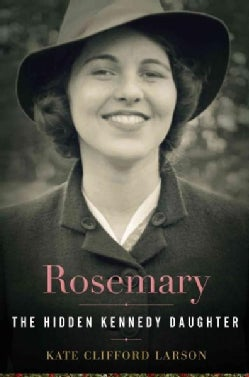 Rosemary: The Hidden Kennedy Daughter (Hardcover)