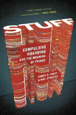 Stuff: Compulsive Hoarding and the Meaning of Things (Paperback)
