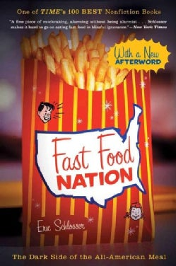 Fast Food Nation: The Dark Side of the All-american Meal (Paperback)