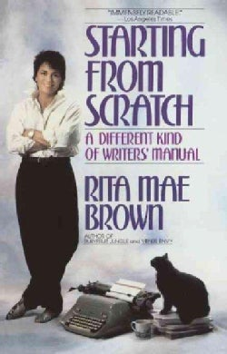 Starting from Scratch: A Different Kind of Writers' Manual (Paperback)