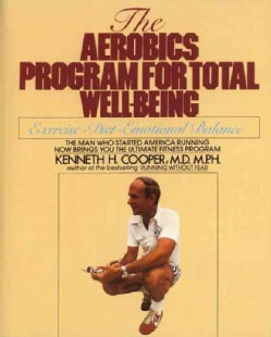 The Aerobics Program for Total Well-Being: Exercise, Diet, Emotional Balance (Paperback)