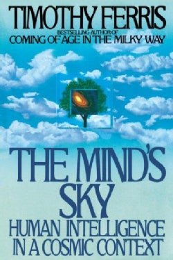 The Mind's Sky: Human Intelligence in a Cosmic Context (Paperback)