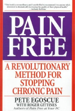 Pain Free: A Revolutionary Method for Stopping Chronic Pain (Paperback)