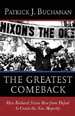 The Greatest Comeback: How Richard Nixon Rose from Defeat to Create the New Majority (Paperback)