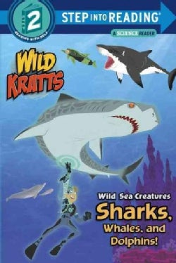 Wild Sea Creatures: Sharks, Whales and Dolphins! (Paperback)