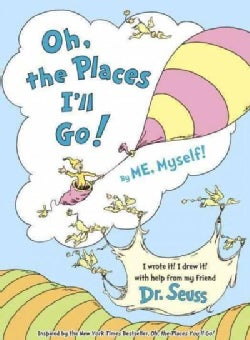 Oh, the Places I'll Go! (Hardcover)