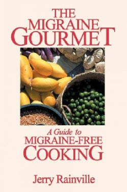 The Migraine Gourmet: A Guide to Migraine-Free Cooking (Paperback)