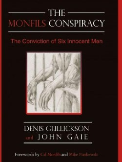 The Monfils Conspiracy: The Conviction of Six Innocent Men (Hardcover)