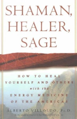 Shaman, Healer, Sage: How to Heal Yourself and Others With the Energy Medicine of the Americas (Hardcover)