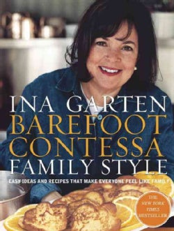 Barefoot Contessa Family Style: Easy Ideas and Recipes That Make Everyone Feel Like Family (Hardcover)