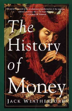 The History of Money: From Sandstone to Cyberspace (Paperback)