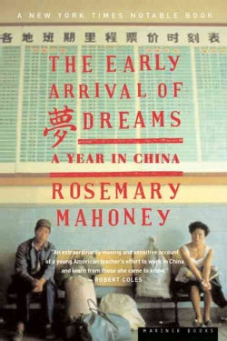 Early Arrival of Dreams: A Year in China (Paperback)