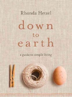 Down to Earth: A Guide to Simple Living (Hardcover)