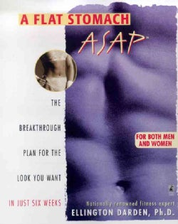 A Flat Stomach Asap: The Breakthrough Plan for the Look You Want in Just Six Weeks (Paperback)