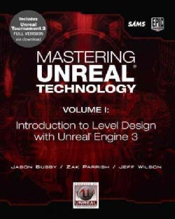 Mastering Unreal Technology: Introduction to Level Design with Unreal Engine 3