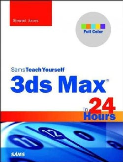 Sams Teach Yourself 3ds Max in 24 Hours