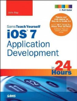 iOS 7 Application Development in 24 Hours (Paperback)