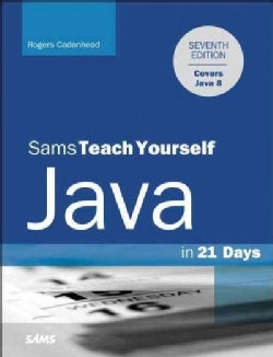Sams Teach Yourself Java in 21 Days: Covering Java 8 and Android Development (Paperback)