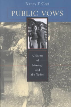 Public Vows: A History of Marriage and the Nation (Paperback)