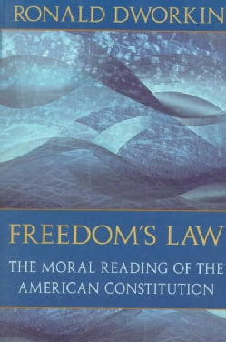 Freedom's Law: The Moral Reading of the American Constitution (Paperback)