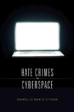 Hate Crimes in Cyberspace (Hardcover)