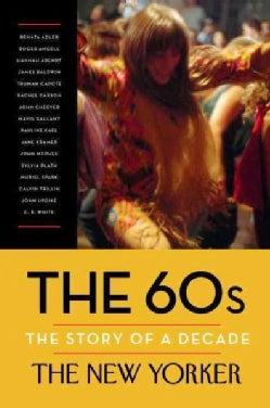 The 60s: The Story of a Decade (Hardcover)