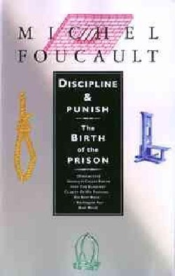 Discipline and Punish: The Birth of the Prison (Paperback)