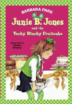 Junie B. Jones and the Yucky Blucky Fruitcake (Hardcover)