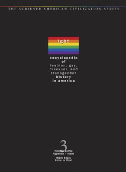 Encyclopedia of Lesbian, Gay, Bisexual and Transgendered History in America (Hardcover)