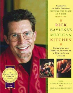 Rick Bayless&#39;s Mexican Kitchen: Capturing the Vibrant Flavors of a World-Class Cuisine (Hardcover)