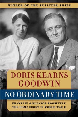 No Ordinary Time: Franklin and Eleanor Roosevelt : The Home Front in World War II (Paperback)