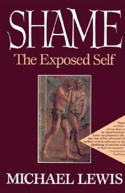 Shame: The Exposed Self (Paperback)