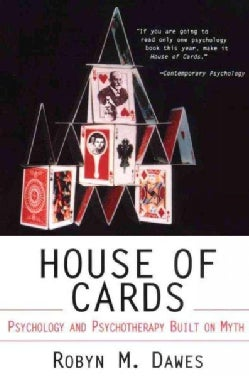 House of Cards: Psychology and Psychotherapy Built on Myth (Paperback)